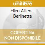 Ellen Allien - Berlinette cd musicale di Allien Ellen