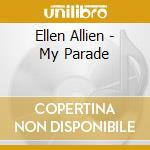 Ellen Allien - My Parade cd musicale di ALLIEN ELLEN