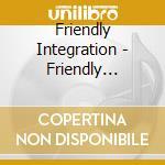 Friendly integration cd musicale di Artisti Vari