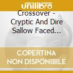 CRYPTIC AND BITE.... cd musicale di CROSSOVER