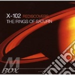 CD - X-102                - X-102 RE-DISCOVERS - THE RINGS OF SATURN cd musicale di Jeff & banks Mills