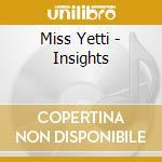 INSIGHTS cd musicale di MISS YETTI