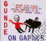 Gunde On Garner - Songs That Could Have... cd musicale di Gunde on garner