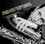 Michael Blake - The World Awakes cd musicale di Michael Blake