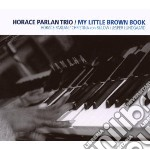 Horace Parlan Trio - My Little Brown Book cd musicale di Horace parlan trio