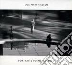 Ole Matthiessen - Portraits Poems & Places cd musicale di Matthiessen Ole