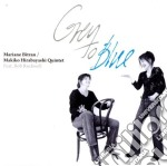 Mariane Bitran & Makiko Hirabayashi Quintet - Grey To Blue cd musicale di M.bitran & m.hirabay