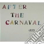 Trio - After The Carnival cd musicale di Trio