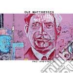 Ole Matthiessen - Past And Present cd musicale di Matthiessen Ole