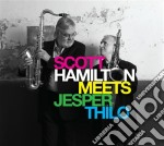Scott Hamilton - Meets Jesper Thilo cd musicale di Scott Hamilton