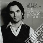 Ulrik Elholm - It All Comes Back To You cd musicale di Elholm Ulrik
