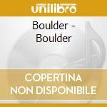 Boulder cd musicale di Boulder