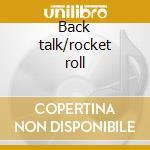 Back talk/rocket roll cd musicale di The Rockets