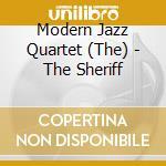 The sheriff cd musicale di The modern jazz quar