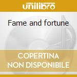 Fame and fortune cd musicale di Company Bad