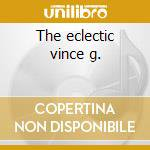 The eclectic vince g. cd musicale di Vince Guaraldi