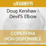 Devil's elbow cd musicale di Doug Kershaw