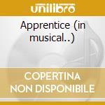 Apprentice (in musical..) cd musicale di Dave Loggins