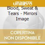 Mirrors image cd musicale di Sweat & tears Blood