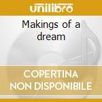 Makings of a dream cd musicale di Crackin