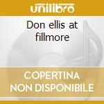 Don ellis at fillmore cd musicale di Don Ellis