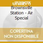 Air special cd musicale di Station Brownsville