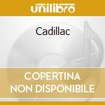 Cadillac cd musicale di Fandango
