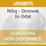 Grooves in orbit cd musicale di Nrbq