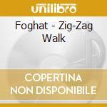 Zig-zag walk cd musicale di Foghat