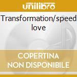 Transformation/speed love cd musicale di David Sancious