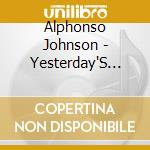 Yesterday's dreams cd musicale di Johnson Alphonso