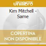 Same cd musicale di Kim Mitchell