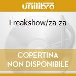 Freakshow/za-za cd musicale di Bulletboys