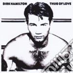 THUG OF LOVE cd musicale di DIRK HAMILTON
