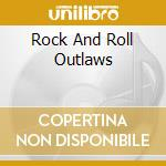 ROCK AND ROLL OUTLAWS cd musicale di FOGHAT