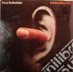 Put it in your ear cd musicale di Butterfield