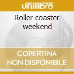 Roller coaster weekend cd musicale di Vitale Joe