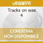 Tracks on wax 4 cd musicale di Dave Edmunds