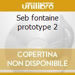 Seb fontaine prototype 2 cd musicale di Globalunderground