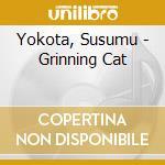 GRINNING CAT cd musicale di Susumu Yokota