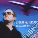 Stuart Patterson - Dj'S Take Control cd musicale di PATTERSON STUART