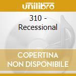 310 - Recessional cd musicale di 310