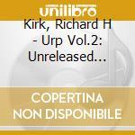 URP VOL.2                                 cd musicale di Richard h Kirk