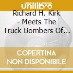 No.1 meets the truck bomb cd musicale di Kirk h. richard