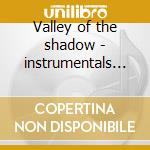 Valley of the shadow - instrumentals - cd musicale di Huntaz Shadow