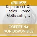 Romo Goth/Sailing By Night cd musicale di DEPARTMENT OF EAGLES