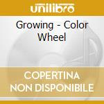 Growing - Color Wheel cd musicale di GROWING