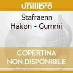 Stafraenn Hakon - Gummi cd musicale di Stafraenn Hakon