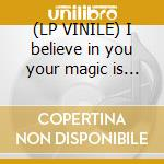 (LP VINILE) I believe in you your magic is real lp vinile di YACHT