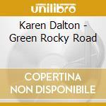 Dalton, Karen - Green Rocky Road cd musicale di Karen Dalton